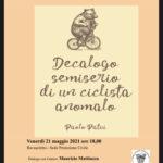 DECALOGO SEMISERIO DI UN CICLISTA ANOMALO di Paolo Patui - Ravascletto 21 maggio 2021